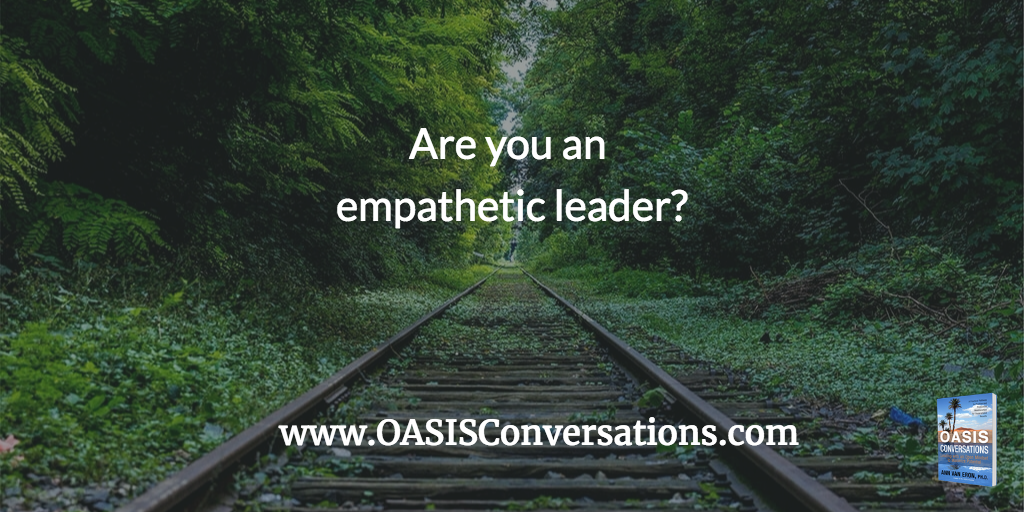 Are You Empathetic as a Leader During Challenging Times?