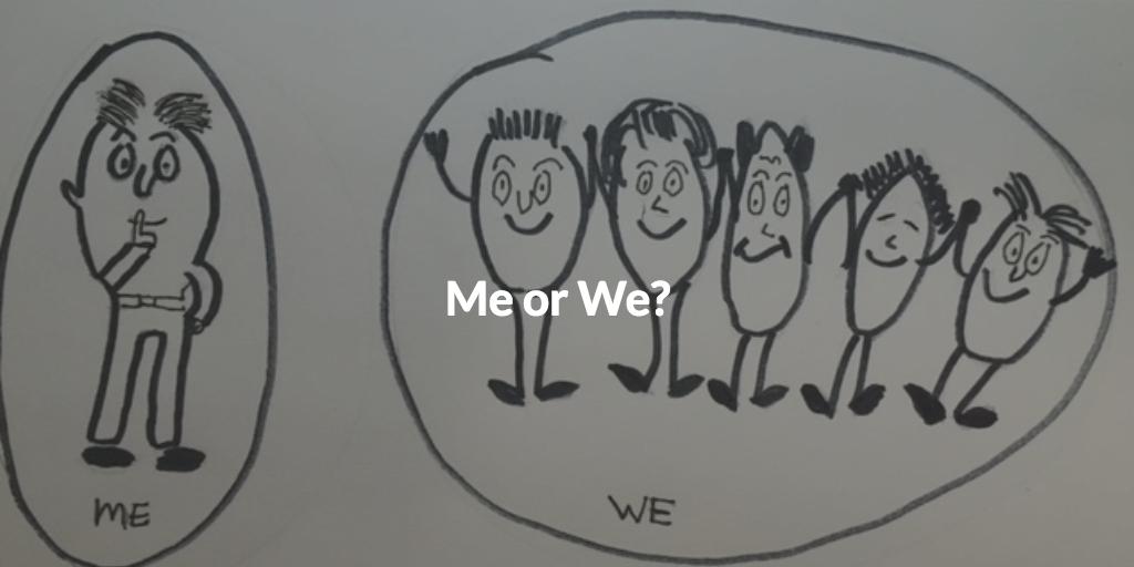 Me or We?
