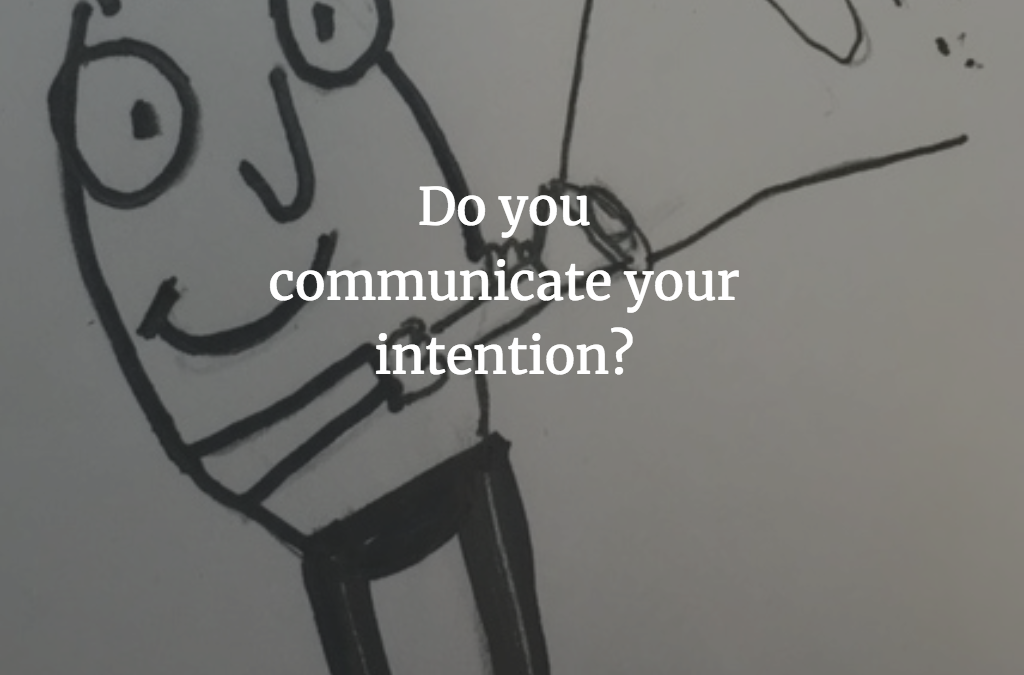 Communicate your Intention
