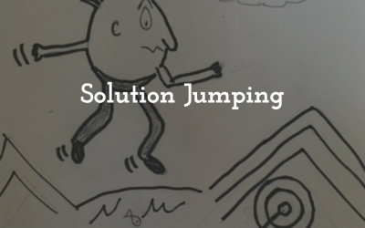 Are You Jumping to Solutions?